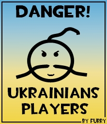 Danger! Ukrainians players!